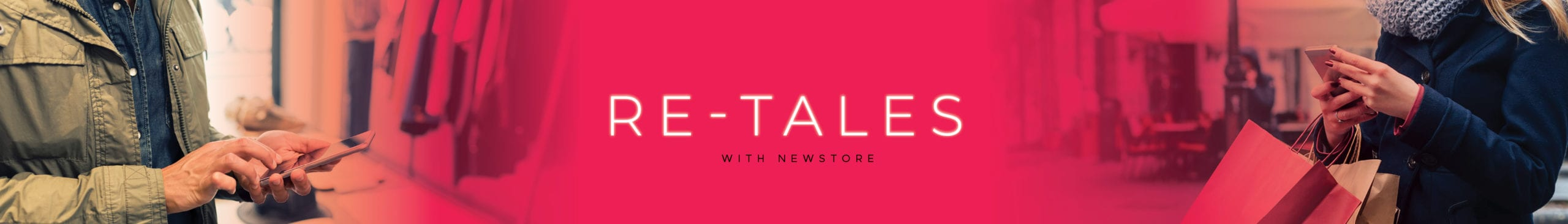 retales with newstore banner