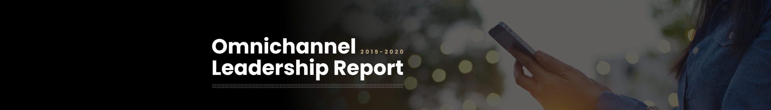 Omnichannel Leadership Report banner 2019-2020